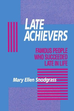Late Achievers: Famous People Who Succeeded Late in Life