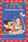 The Best Way to Play: A Little Bill Book