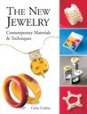 The New Jewelry: Contemporary Materials & Techniques (Arts and Crafts)