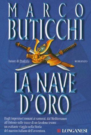 La nave d'oro by Marco Buticchi
