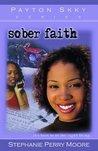 Sober Faith (Payton Skky, #2)
