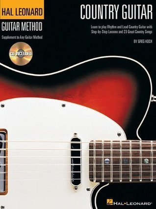 Country Guitar: Hal Leonard Method Supplement Learn To Play Rhythm & Lead