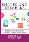Shapes And Numbers For Preschool Children (Everything I Need To Succeed in Preschool - Series)