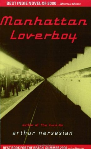 Manhattan Loverboy by Arthur Nersesian