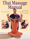 Thai Massage Manual: Natural Therapy for Flexibility, Relaxation, and Energy Balance