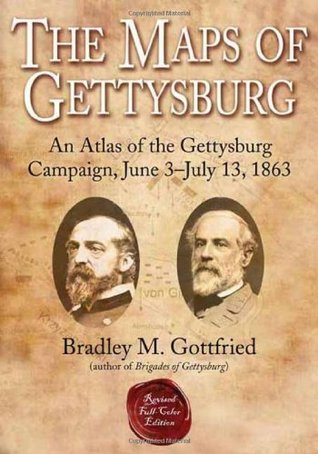 The Maps Of Gettysburg: An Atlas Of The Gettysburg Campaign, June 3   July 13, 1863 (Full Color)