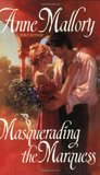 Masquerading the Marquess (Lords of Intrigue, #1)