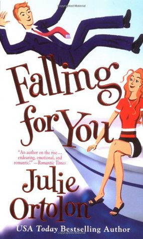 Falling for You by Julie Ortolon