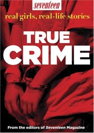 True Crime by Seventeen Magazine