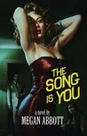 The Song Is You by Megan Abbott