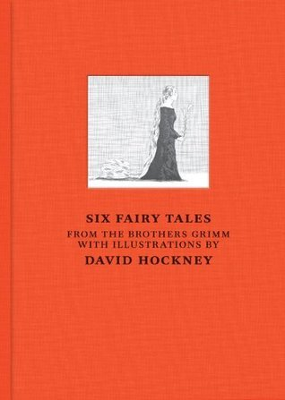 David Hockney: Six Fairy Tales from the Brothers Grimm with illustrations by David Hockney