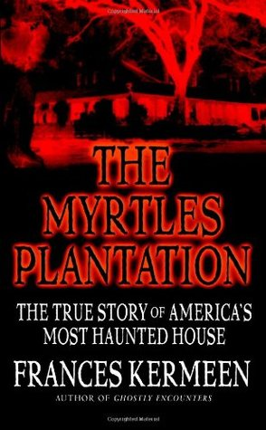 The Myrtles Plantation: The True Story of Americas Most Haunted House EPUB
