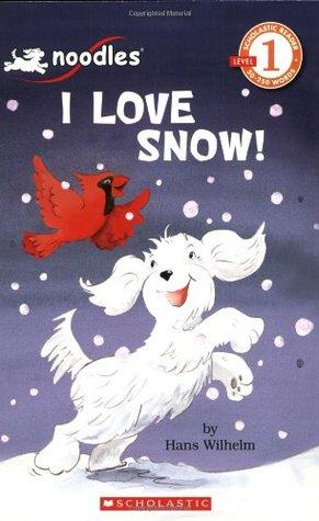 Scholastic Reader Level 1: Noodles: I Love Snow!