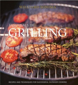 essentials-of-grilling-recipes-and-techniques-for-successful-outdoor-cooking