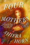 Four Mothers: A Novel