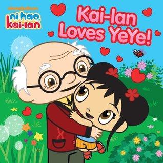 Kai-lan Loves YeYe!