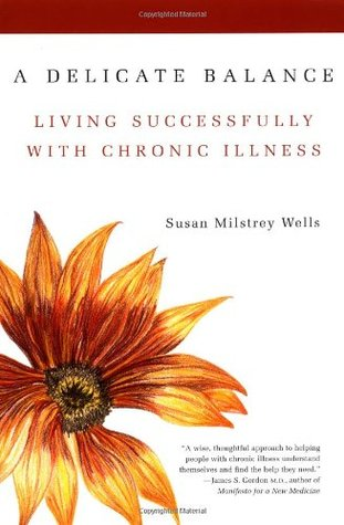 A Delicate Balance: Living Successfully With Chronic Illness