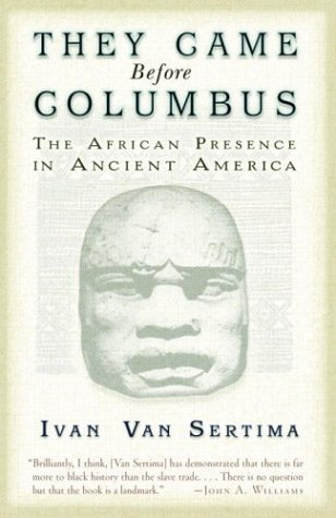 They Came Before Columbus: The African Presence in Ancient America