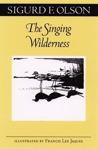 The Singing Wilderness by Sigurd F. Olson