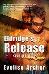 Eldridge's Release by Evelise Archer