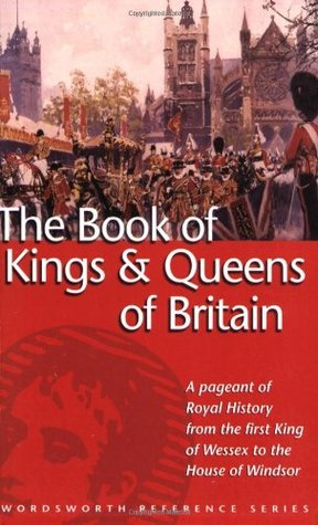 the-wordsworth-book-of-the-kings-queens-of-britain-wordsworth-reference
