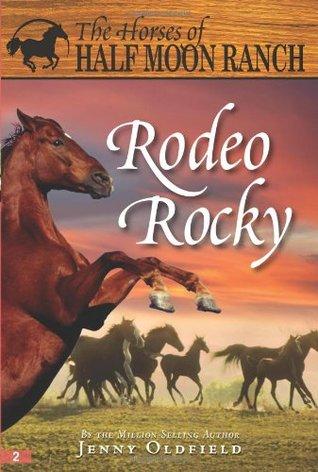 Rodeo Rocky (The Horses of Half Moon Ran...
