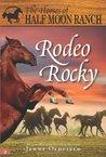 Rodeo Rocky (The Horses of Half Moon Ranch, #2)