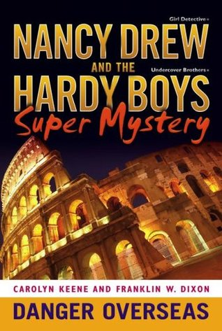Danger Overseas (Nancy Drew: Girl Detective and the Hardy Boys: Undercover Brothers Super Mystery, #2)