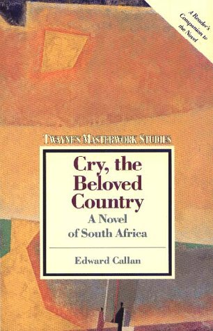 Cry, the Beloved Country: A Novel of South Africa: