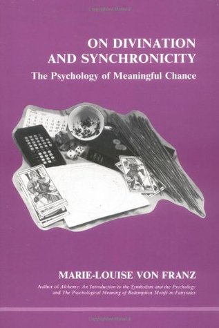 On Divination & Synchronicity: The Psychology of Meaningful Chance (Studies in Jungian Psychology by Jungian Analysts, 3)