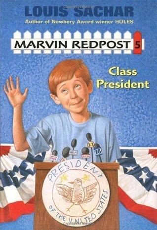 Class President (Marvin Redpost, #5)
