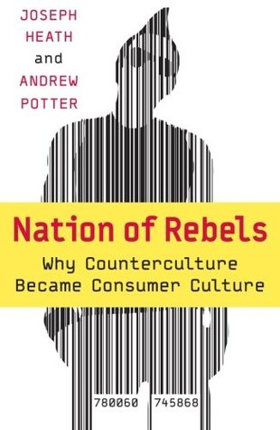 nation-of-rebels-why-counterculture-became-consumer-culture