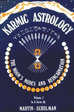 Karmic Astrology, Vol. 1 by Martin Schulman