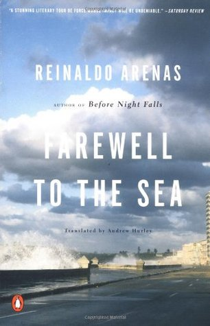 Farewell to the Sea by Reinaldo Arenas