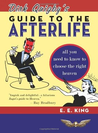 dirk-quigby-s-guide-to-the-afterlife-all-you-need-to-know-to-choose-the-right-heaven