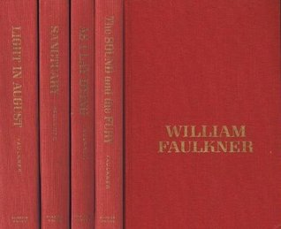 Works of William Faulkner: The Sound and the Fury / Sanctuary / Light in August / As I Lay Dying
