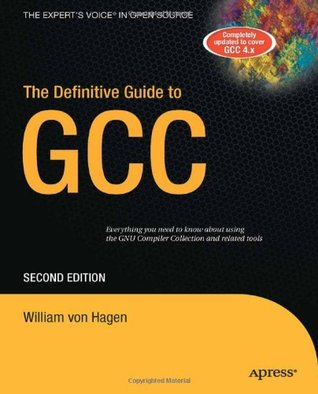 The Definitive Guide to GCC (Definitive Guide)