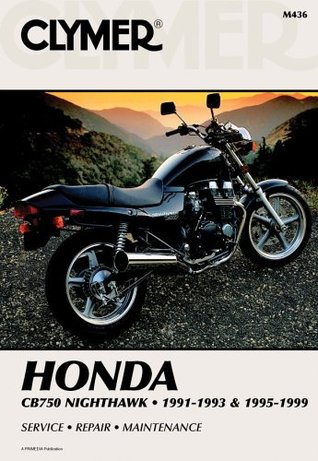 Clymer Honda: Cb750 Nighthawk, 1991-1993 and 1995-1999
