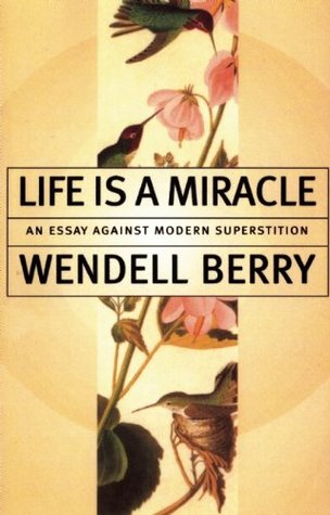 Life is a Miracle: An Essay Against Modern Superstition