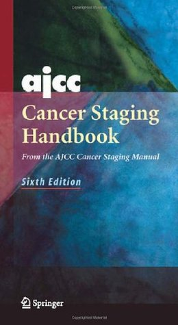 AJCC Cancer Staging Handbook: From the AJCC Cancer Staging Manual