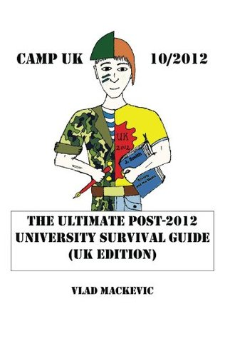 CAMP UK 10/2012. The Ultimate Post-2012 University Survival Guide