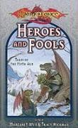 Heroes and Fools by Margaret Weis