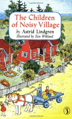 Ebook The Children of Noisy Village by Astrid Lindgren PDF!