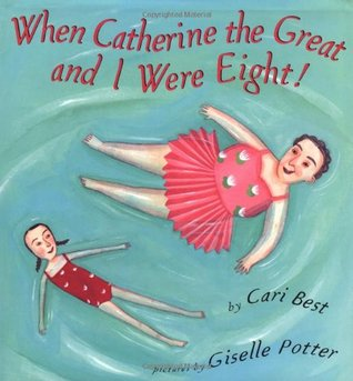 When Catherine the Great and I Were Eight!