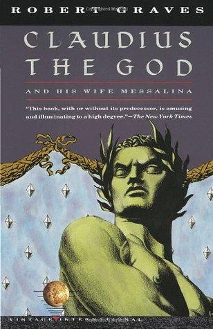 Claudius the God and His Wife Messalina (Claudius, #2)
