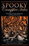 Spooky Campfire Tales: Hauntings, Strange Happenings, and Supernatural Lore