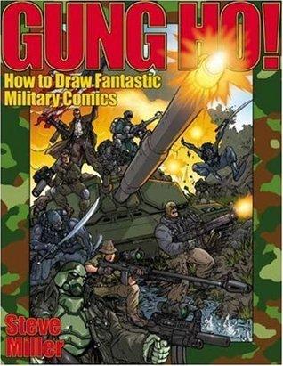 Gung Ho!: How to Draw Fantastic Military Comics
