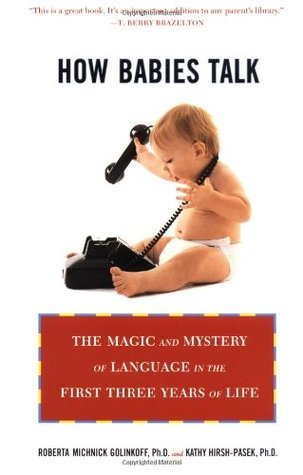 how-babies-talk-the-magic-and-mystery-of-language-in-the-first-three-years-of-life