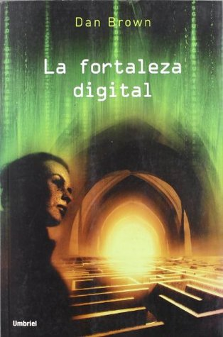 La fortaleza digital by Dan Brown