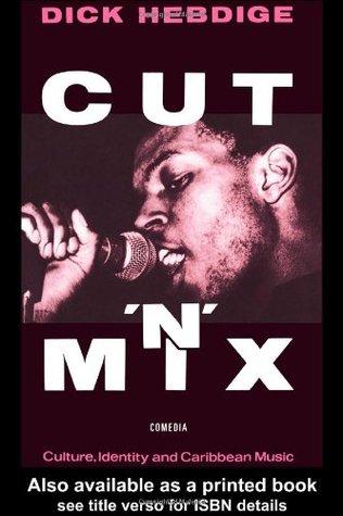 Cut N' Mix by Dick Hebdige